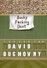 Bucky F&%@ing Dent by David Duchovny (2016, Hardcover)