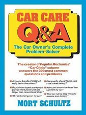 Car Care Q and A : The Auto Owner's Complete Problem-Solver by Mort Schultz...