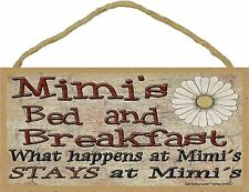 "Mimi's Bed and Breakfast What Happens Stays at Grandmother Sign Plaque 5""X10"""