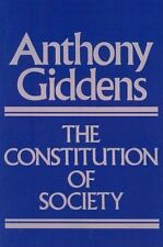 The Constitution of Society: Outline of the Theory of Structuration by Anthony …