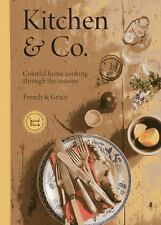 Kitchen & Co.: Colorful Home Cooking Through the Seasons