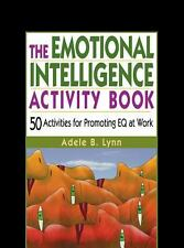 The Emotional Intelligence Activity Book : 50 Activities for Promoting EQ at...