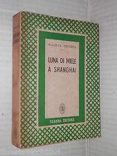 LUNA DI MIELE A SHANGAI Maurice Dekobra Reanda editore Prima edizione 1947 libro