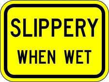 Slippery When Wet  -12 x 9 Warning Sign - A Real Sign. 10 Year 3M Warranty