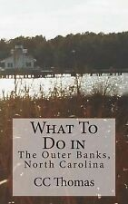 What to Do In... Ser.: What to Do in the Outer Banks, North Carolina by C. C....