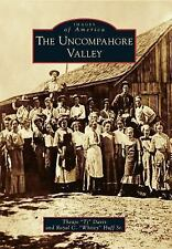 The Uncompahgre Valley (Images of America)