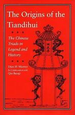 The Origins of the Tiandihui : The Chinese Triads in Legend and History by...