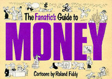 Fanatics Guide to Money Cartoons by Roland Fiddy 1990 Paperback