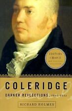 Coleridge : Darker Reflections, 1804-1834 by Richard Holmes (2000, Paperback)