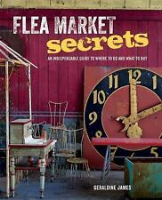 Flea Market Secrets: An Indispensable Guide to Where to Go and What to Buy, Gera