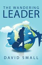 The Wandering Leader by David Small (2014, Paperback)