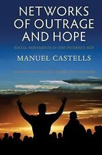 Networks of Outrage and Hope : Social Movements in the Internet Age by Manuel...