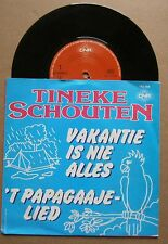 "7"" Tineke Schouten ‎– Vakantie Is Nie Alles / 'T Papagaaje-lied Nm Ps 1984"