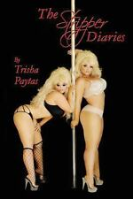 The Stripper Diaries by Trisha Paytas (2013, Paperback)
