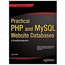 Practical PHP and MySQL Website Databases : A Simplified Approach by Adrian...