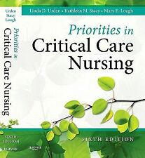 Priorities in Critical Care Nursing by Linda D. Urden, Mary E. Lough and...