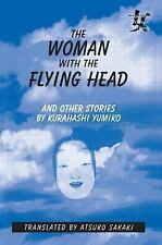 The Woman with the Flying Head and Other Stories by Atsuko Sakaki and...
