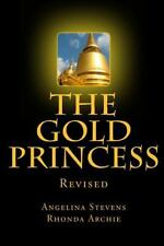 The Gold Princess : In a Land Beyond the Seven Seas, Three Powerful Kingdoms...