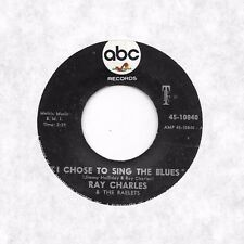RAY CHARLES * 45 * I Chose To The Sing The Blues * 1966 #32 * VG+ ORIG ABC Vinyl
