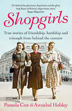 Shopgirls: True Stories of Friendship, Hardship and Triumph from Behind the...