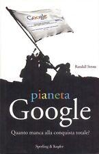 Pianeta Google. Quanto manca alla conquista totale? di Randall Stross