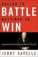 Called to Battle Destined to Win: Experience God's Breakthrough Power in Your Li