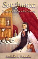 Sor Juana: Beauty and Justice in the Americas by Michelle A. Gonzalez