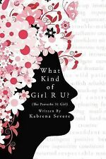 What Kind of Girl Are You? : The Proverbs 31 Girl by Kabrena Severe (2009,...
