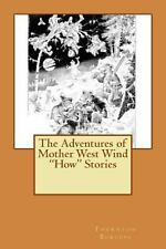 The Adventures of Mother West Wind How Stories by Thornton W. Burgess (2012,...