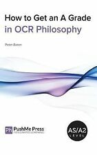 How to Get an a Grade in Ocr Philosophy by Brian Poxon (2014, Hardcover)