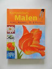 Kompaktkurs Malen Acryl Aquarell Öl & Pastell Oskar Brunner Britta Dieckmann