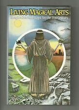 Living Magical Arts by R. J. Stewart (Hardback/Dust jacket 1987)