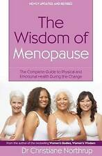 The Wisdom of Menopause: The Complete Guide to Physical and Emotional Health...