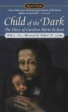 Child of the Dark : The Diary of Carolina Maria de Jesus by Carolina M. De...