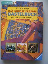 Das grosse farbige Bastelbuch für die ganze Familie 2000 Basteln