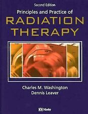 Principles and Practice of Radiation Therapy by Dennis T. Leaver and Charles M.