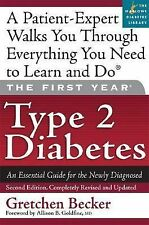 The First Year: Type 2 Diabetes: An Essential Guide for the Newly Diagnosed (Fir