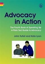 Advocacy in Action: The Fourth Book of Speaking Up: a Plain Text Guide to Advoca