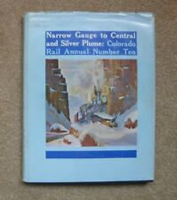 Colorado Rail Annual No. 10 - Narrow Gauge to Central and Silver Plume, HCDJ