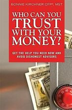 Who Can You Trust with Your Money? by Bonnie Kirchner (2010, Paperback)