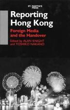 Reporting Hong Kong: Foreign Media and the Handover