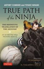 True Path of the Ninja : The Definitive Translation of the Shoninki by...