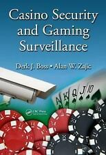 Casino Security and Gaming Surveillance by Alan W. Zajic and Derk J. Boss...