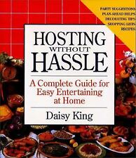 Hosting Without Hassle : A Complete Guide to Easy Entertaining at Home by Daisy