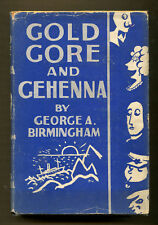 Gold, Gore and Gehenna by George A Birmingham-First Edition/DJ-1927