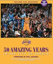 The Los Angeles Lakers: 50 Amazing Years in the City of Angels, Revised and Expa