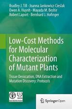 Low-Cost Methods for Molecular Characterization of Mutant Plants : Tissue...