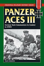 Panzer Aces III: German Tank Commanders in Combat in World War II Franz Kurowski