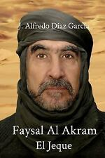 Tetralogía Almas Gemelas: Faysal Al-Akram el Jeque by Alfredo Garcia (2014,...
