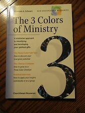The 3 Colors of Ministry-Christian A. Schwarz-NCD Discipleship Resources